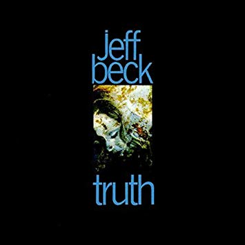 Blast From The Past: Jeff Beck – Truth (50η επέτειος)