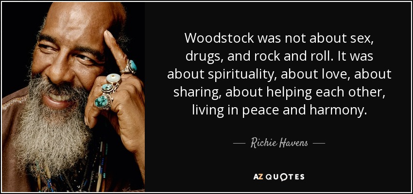 quote-woodstock-was-not-about-sex-drugs-and-rock-and-roll-it-was-about-spirituality-about-richie-havens-68-99-18.jpg